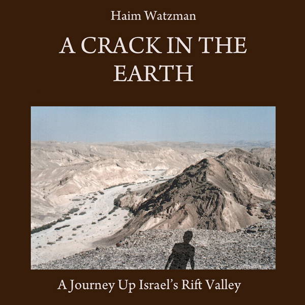 A Crack in the Earth: A Journey up Israel´s Rif...