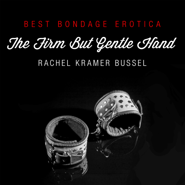 Best Bondage Erotica 2013: The Firm but Gentle ...