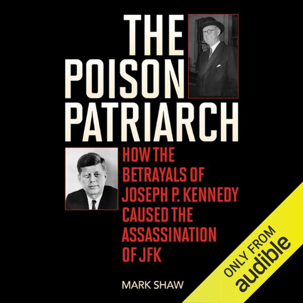 The Poison Patriarch: How the Betrayals of Jose...