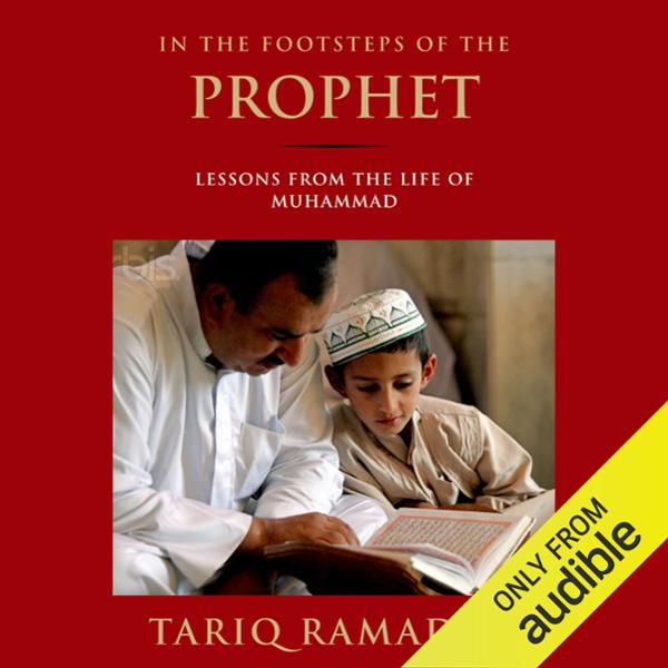 In the Footsteps of the Prophet: Lessons from t...