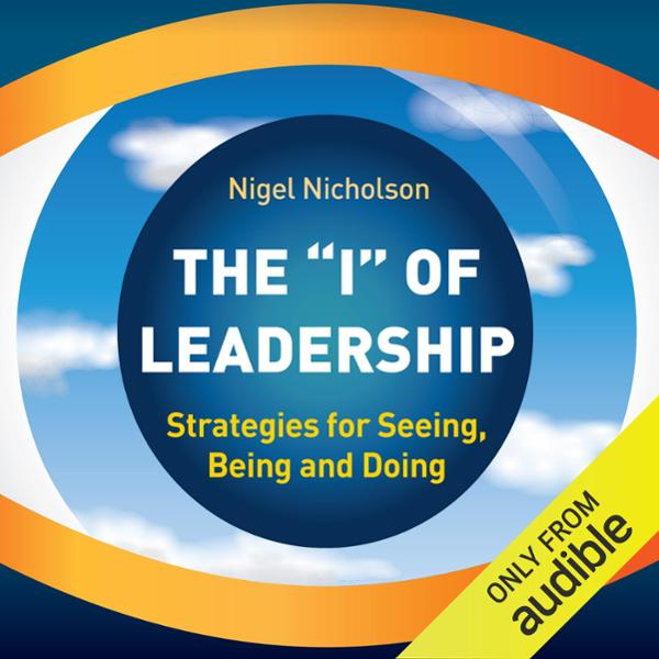 The I of Leadership: Strategies for Seeing, Bei...