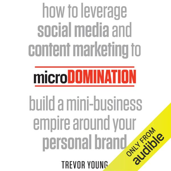 microDomination: How to Leverage Social Media a...
