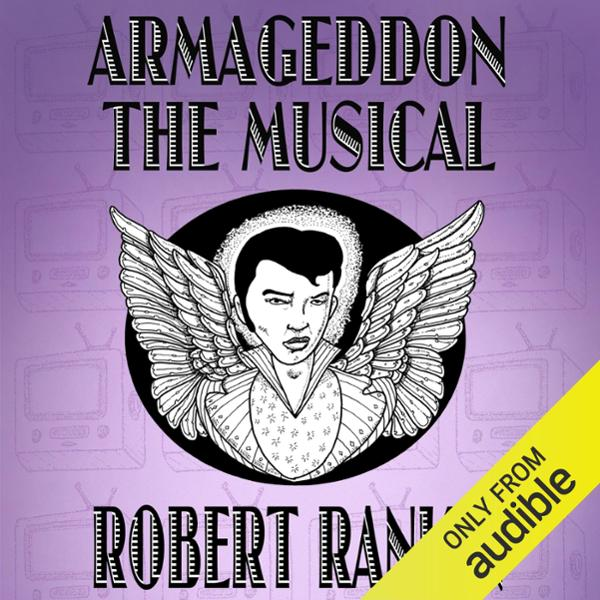Armageddon: The Musical: Armageddon Trilogy, Bo...