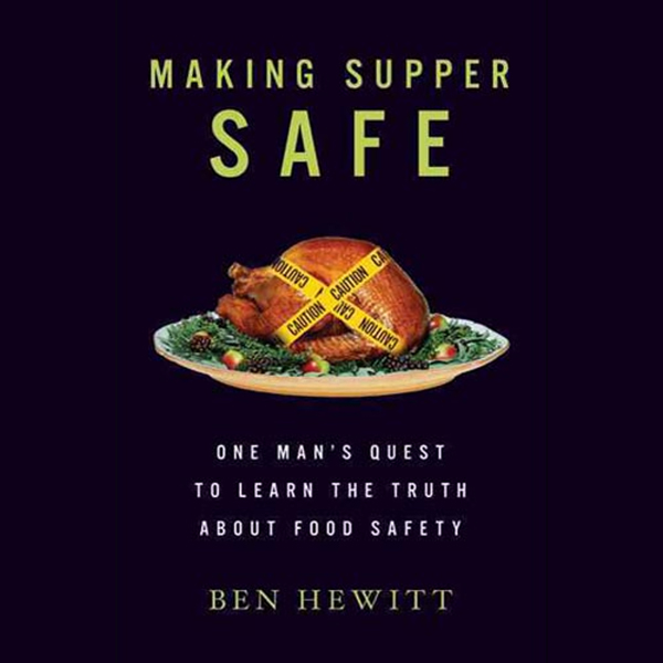 Making Supper Safe: One Man´s Quest to Learn th...