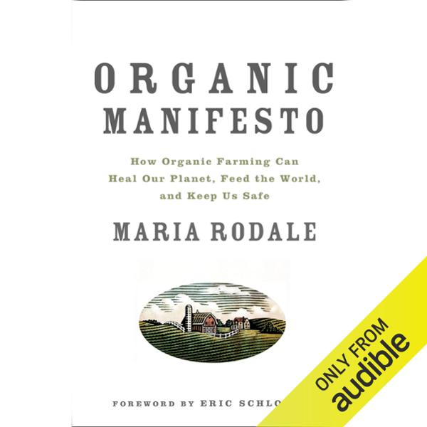Organic Manifesto: How Organic Food Can Heal Ou...