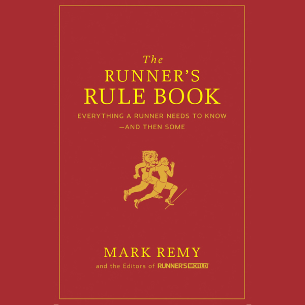 The Runner´s Rule Book: Everything a Runner Nee...