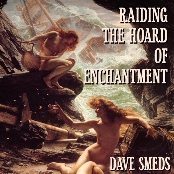 Raiding the Hoard of Enchantment: Seven Tales o...