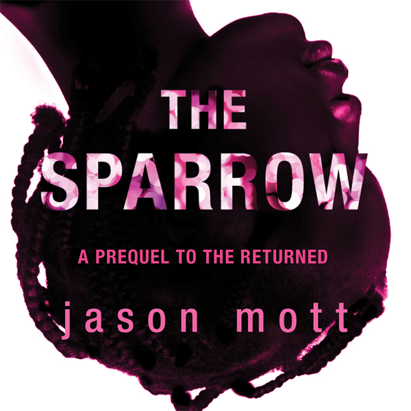 The Sparrow: A Prequel to ´The Returned´ , Hörb...