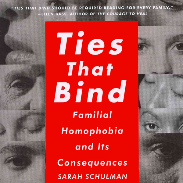 Ties That Bind: Familial Homophobia and Its Con...