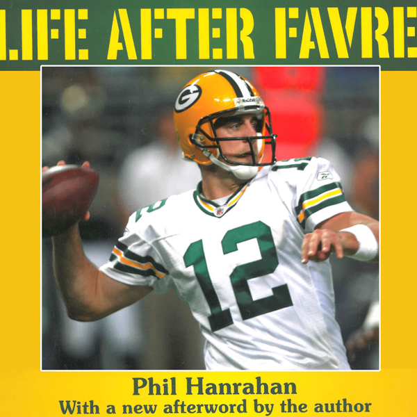 Life After Favre: The Green Bay Packers and The...