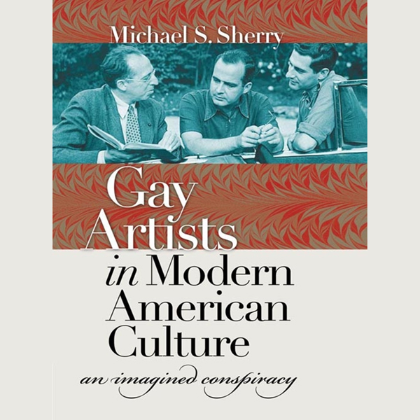 Gay Artists in Modern American Culture: An Imag...