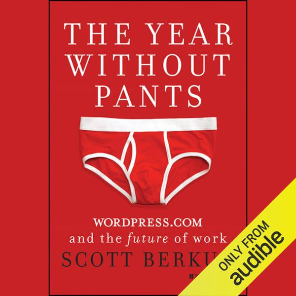 The Year Without Pants: WordPress.com and the F...