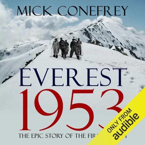 Everest 1953: The Epic Story of the First Ascen...