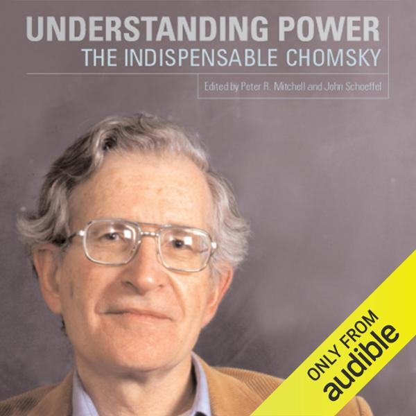 Understanding Power: The Indispensable Chomsky ...