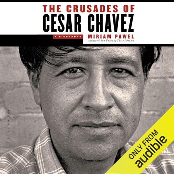 The Crusades of Cesar Chavez: A Biography , Hör...