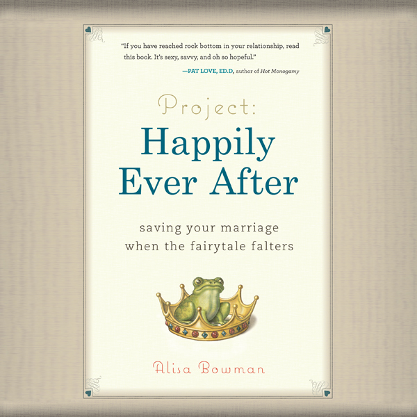 Project: Happily Ever After: Saving Your Marria...