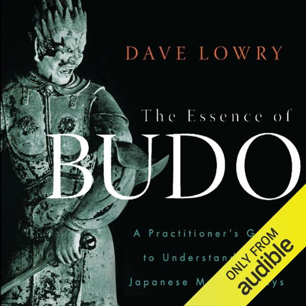 The Essence of Budo: A Practitioner´s Guide to ...