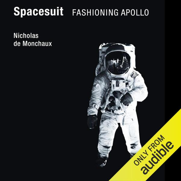 Spacesuit: Fashioning Apollo , Hörbuch, Digital...