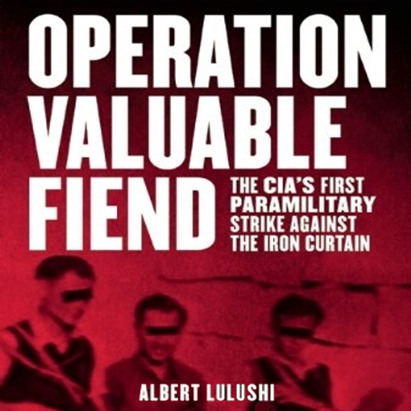 Operation Valuable Fiend: The CIA´s First Param...