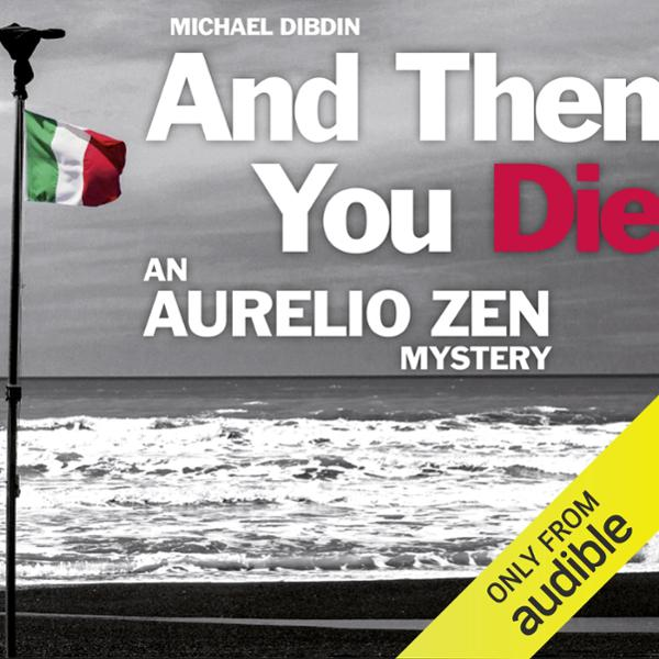 Aurelio Zen: And Then You Die , Hörbuch, Digita...