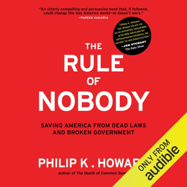 The Rule of Nobody: Saving America from Dead La...