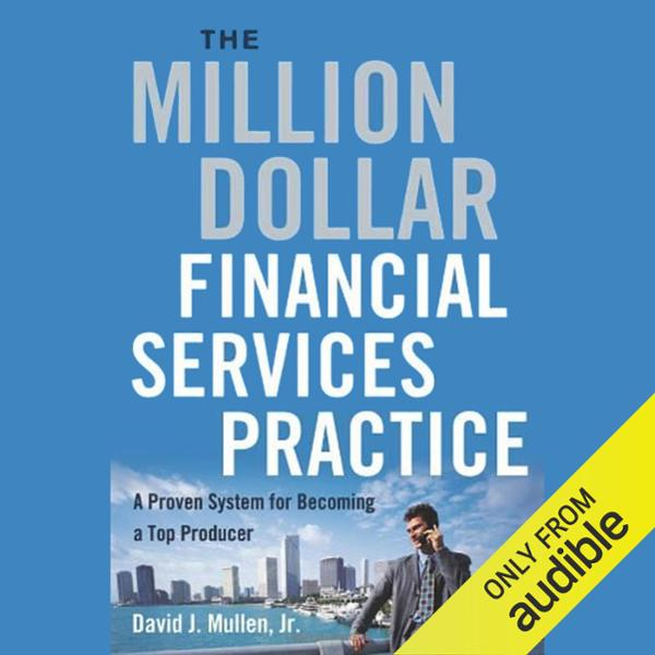 The Million-Dollar Financial Services Practice:...