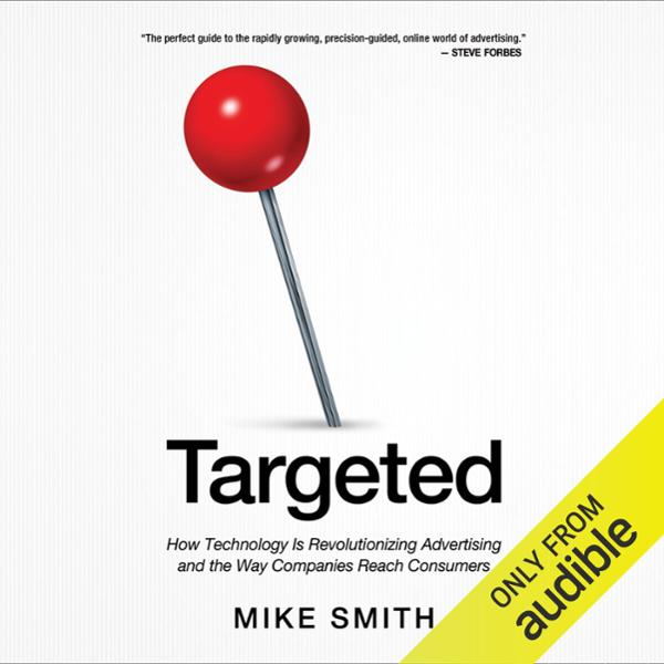 Targeted: How Technology Is Revolutionizing Adv...