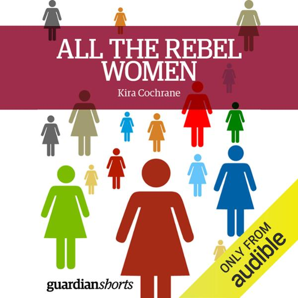 All the Rebel Women: The Rise of the Fourth Wav...