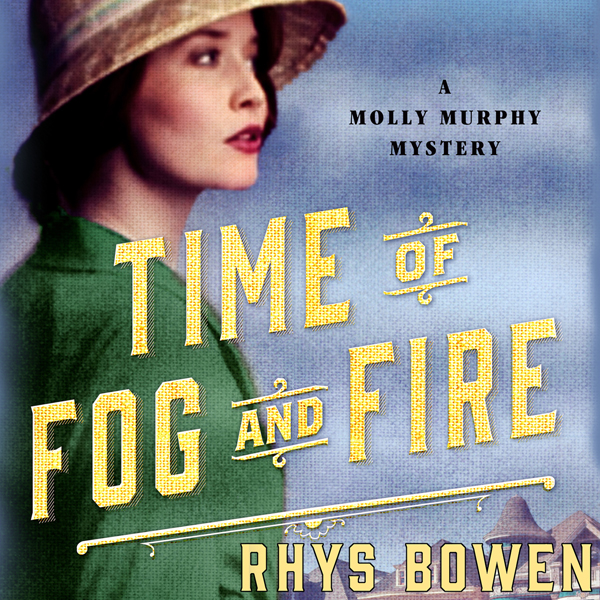 Time of Fog and Fire: A Molly Murphy Mystery , ...