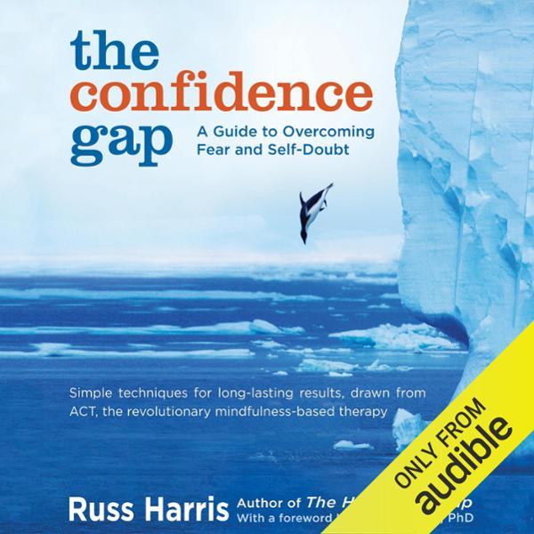 The Confidence Gap: A Guide to Overcoming Fear ...