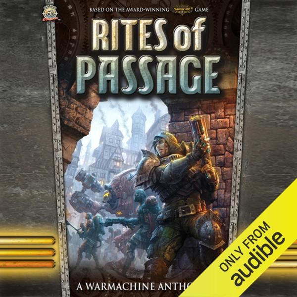 Rites of Passage: A Warmachine Anthology , Hörb...