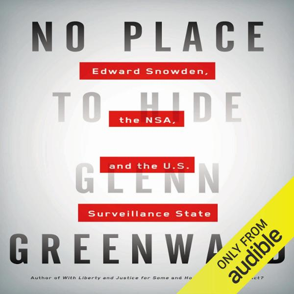 No Place to Hide: Edward Snowden, the NSA, and ...