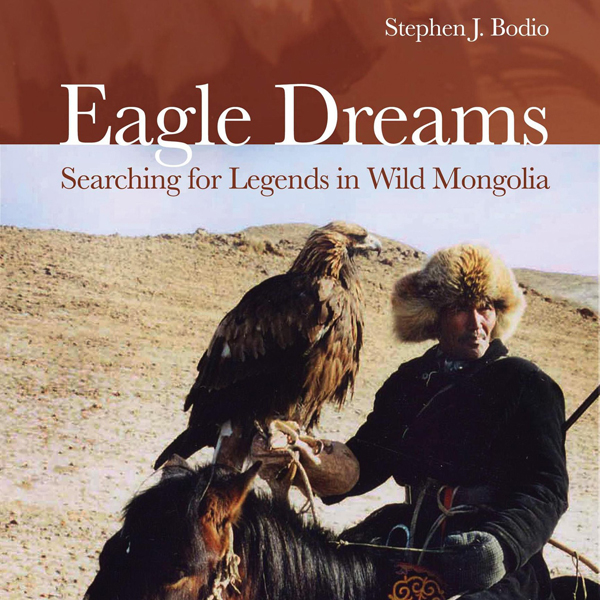 Eagle Dreams: Searching for Legends in Wild Mon...