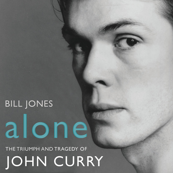 Alone: The Triumph and Tragedy of John Curry , ...