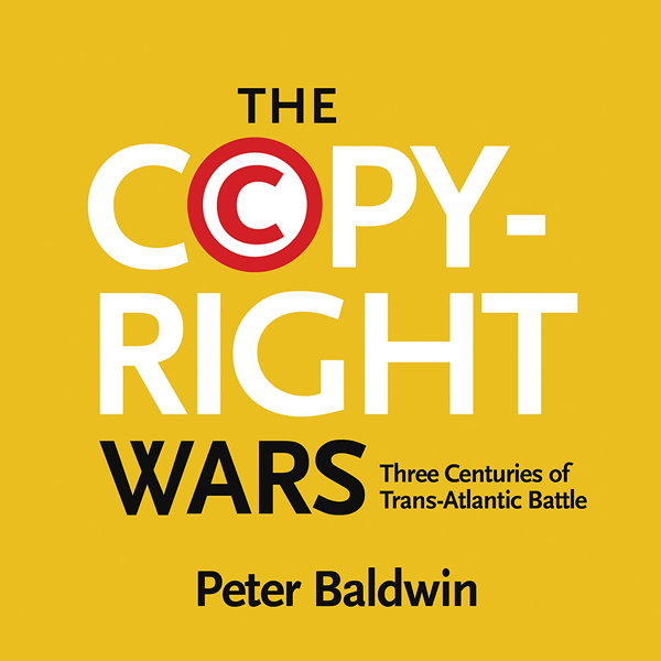 The Copyright Wars: Three Centuries of Trans-At...