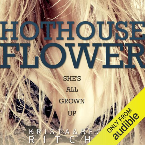Hothouse Flower: Calloway Sisters, Book 2 , Hör...