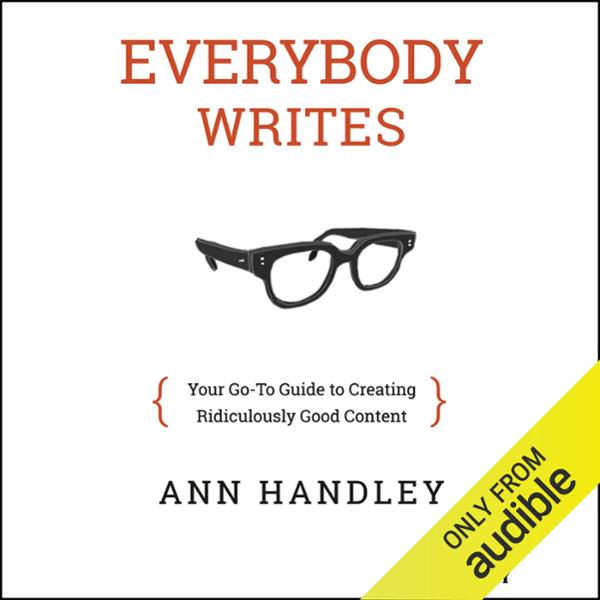 Everybody Writes: Your Go-To Guide to Creating ...