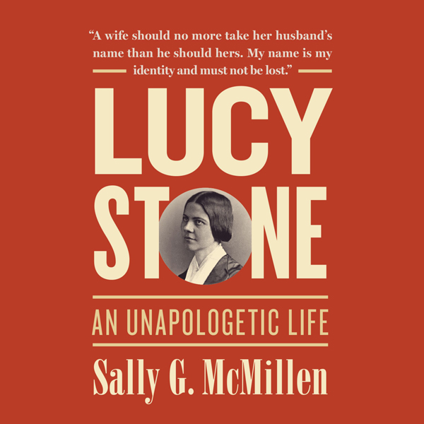 Lucy Stone: An Unapologetic Life , Hörbuch, Dig...