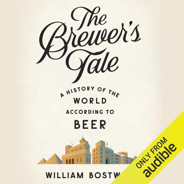 The Brewer´s Tale: A History of the World Accor...
