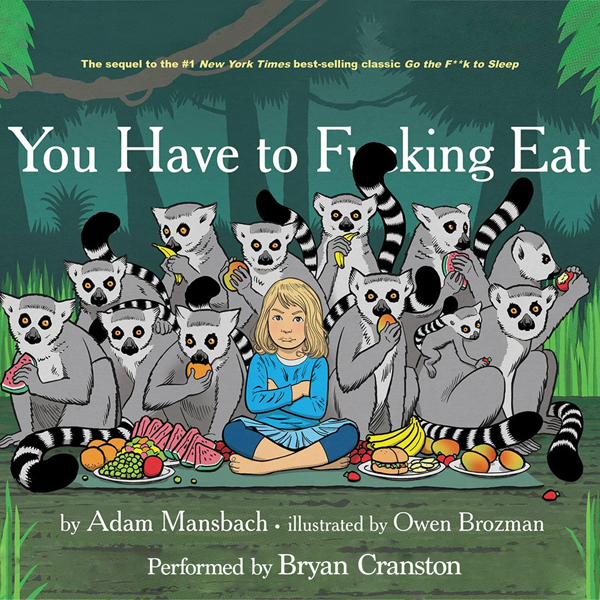 You Have to F--king Eat (Unabridged)