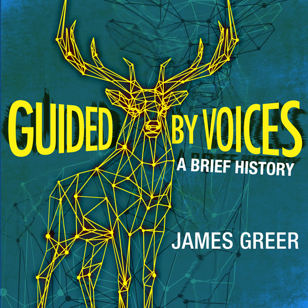 Guided by Voices: A Brief History: Twenty-One Y...