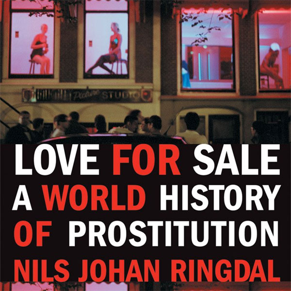 Love for Sale: A World History of Prostitution ...