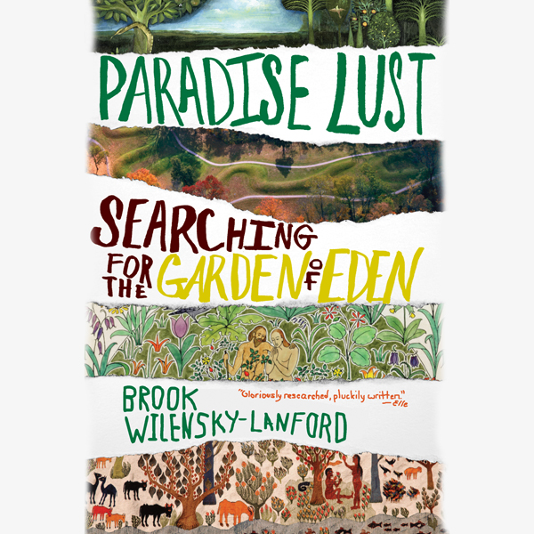 Paradise Lust: Searching for the Garden of Eden...