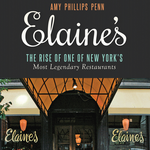 Elaine´s: The Rise of One of New York's Most Le...