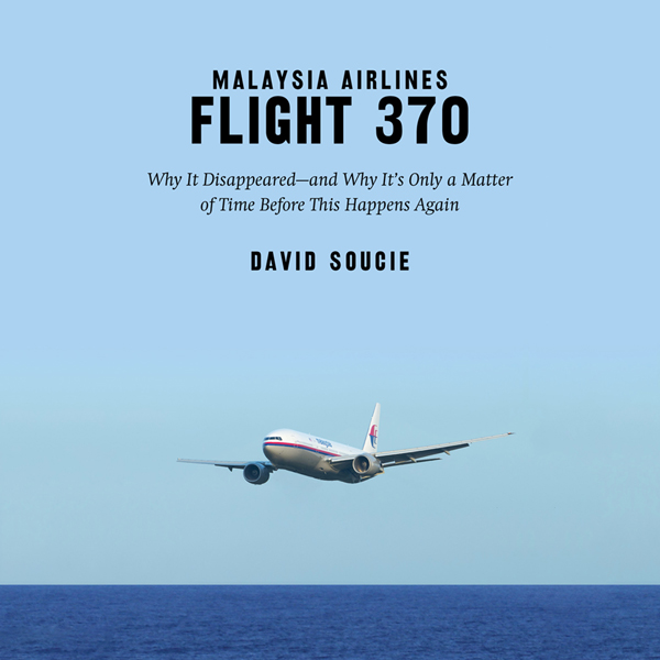 Malaysia Airlines Flight 370: Why It Disappeare...
