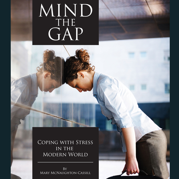 Mind the Gap: Coping with Stress in the Modern World , Hörbuch, Digital, 1, 479min
