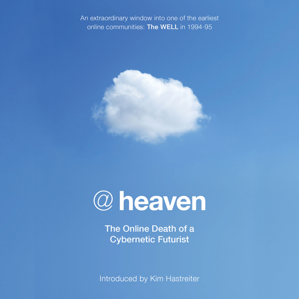 @heaven: The Online Death of a Cybernetic Futur...