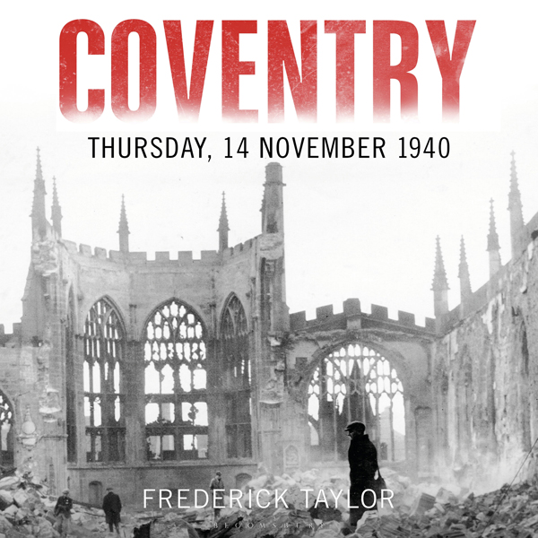Coventry: Thursday, 14 November 1940 , Hörbuch,...