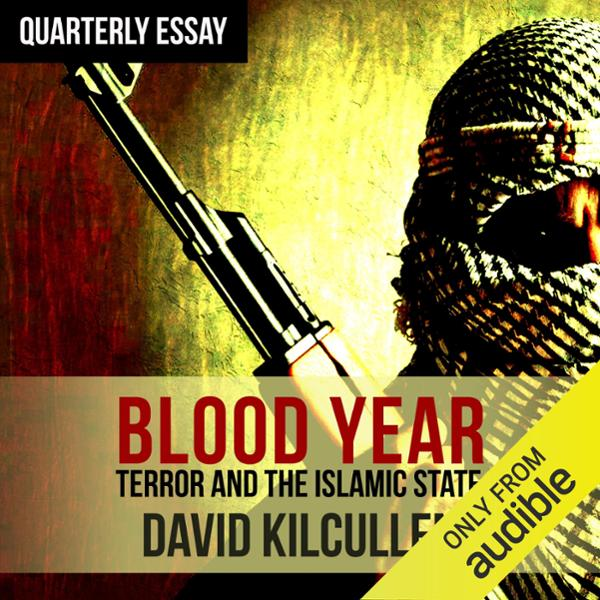 Quarterly Essay 58: Blood Year: Losing the War on Terror , Hörbuch, Digital, 1, 225min