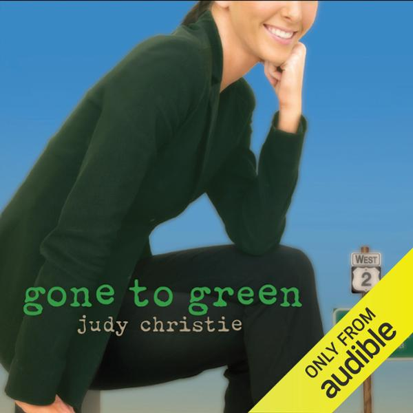 Gone to Green: Gone to Green Series, Book 1 , H...